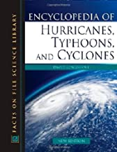Encyclopedia of Hurricanes, Typhoons, and Cyclones (Facts on File Science Library)