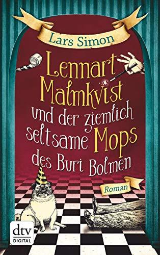 Lennart Malmkvist und der ziemlich seltsame Mops des Buri Bolmen: Roman (Die magische Mops-Trilogie 1)