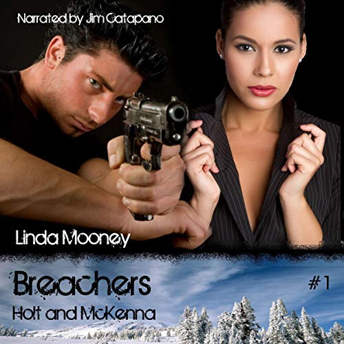 Breachers: Holt and McKenna Audiobook By Linda Mooney cover art