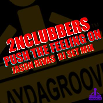 Push the Feeling On (Jason Rivas Set Mix)