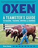 Oxen: A Teamster's Guide to Raising, Training, Driving & Showing (Storey's Working Animals) (English Edition)