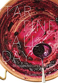 Tartine All Day: Modern Recipes for the Home Cook [A Cookbook] by [Elisabeth Prueitt]