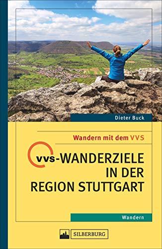 Mit dem VVS in der Region Stuttgart auf Tour gehen - 36 Wandertouren, die mit Bus und Bahn beginnen.: Wandern mit dem VVS