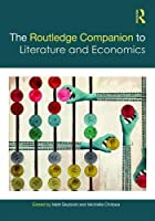 The Routledge Companion to Literature and Economics (Routledge Literature Companions)