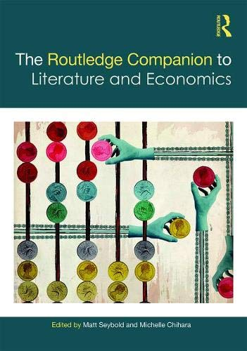 The Routledge Companion to Literature and Economics (Routledge Companions to Literature)