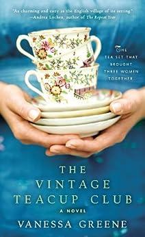 The Vintage Teacup Club by [Vanessa Greene]