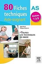 80 fiches techniques aide-soignant: Modules 1 à 8 (French Edition)