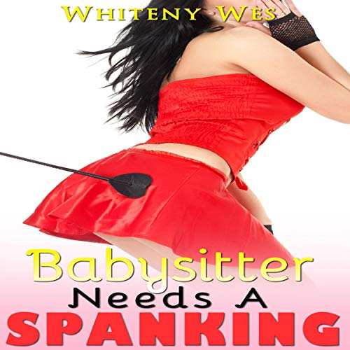 Couverture de Babysitter Needs a Spanking: Her Wild Spirit Will Be Tamed