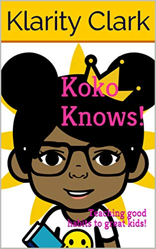 Koko Knows!: Teaching good habits to great kids! (Daily Practices Book 1) (English Edition)