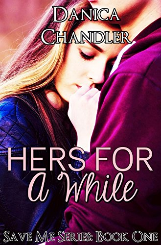 Hers For A While: Save Me Series Book 1