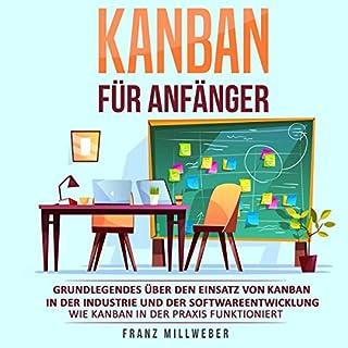 Kanban für Anfänger: Grundlegendes über den Einsatz von Kanban in der Industrie und der Softwareentwicklung Titelbild