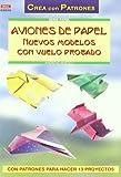 Serie Papel nº 30. AVIONES DE PAPEL. NUEVOS MODELOS CON VUELO PROBADO