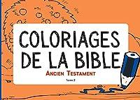 Coloriages de la Bible - Ancien Testament - Tome 2: 14 histoires à colorier