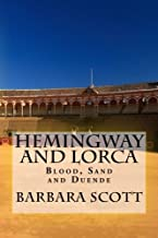 Hemingway and Lorca: Blood, Sand, and Duende