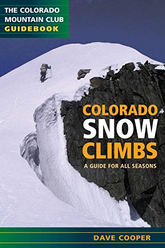Colorado Snow Climbs: A Guide for All Seasons