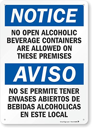 """SmartSign """"Notice - No Open Alcoholic Beverage Containers Allowed"""" Bilingual Sign   10"""" x 14"""" Aluminum"""