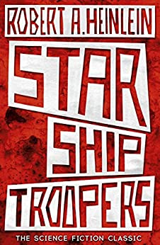 Starship Troopers by [Robert A. Heinlein]
