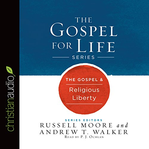 The Gospel & Religious Liberty     Gospel for Life Series              By:                                                                                                                                 Russell Moore,                                                                                        Andrew T. Walker                               Narrated by:                                                                                                                                 P.J. Ochlan                      Length: 2 hrs and 53 mins     1 rating     Overall 1.0