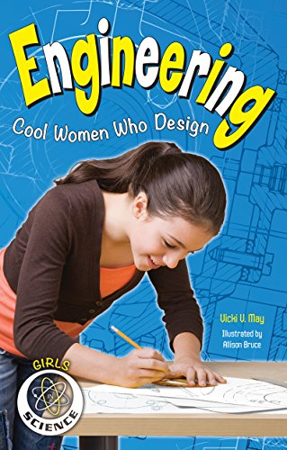 Engineering: Cool Women Who Design (Girls in Science) (English Edition)