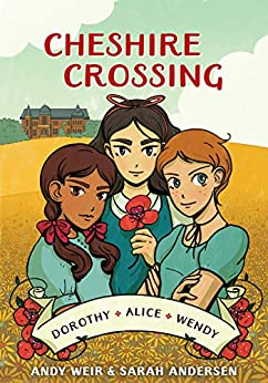 Cheshire Crossing: [A Graphic Novel] by [Andy Weir, Sarah Andersen]
