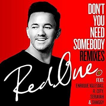 Don't You Need Somebody (feat. Enrique Iglesias, R. City, Serayah & Shaggy) [Remixes]