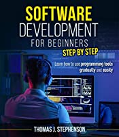SOFTWARE DEVELOPMENT FOR BEGINNERS STEP BY STEP Front Cover