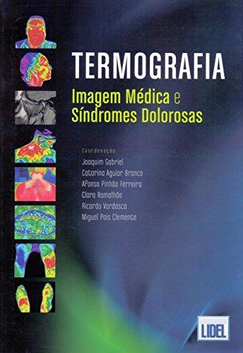 Termografia. Imagem Médica e Síndromes Dolorosas