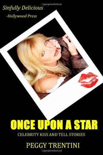 [(Once Upon a Star: Celebrity Kiss and Tell Stories )] [Author: Peggy Trentini] [Mar-2012]