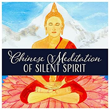 Chinese Meditation of Silent Spirit - Practice of Stillness and Clarity, Freedom, Peace and Abundance