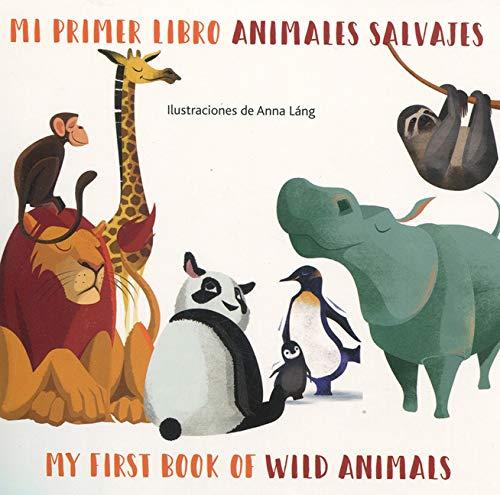 Mi Primer Libro Animales Salvajes/My First Book Of Wild Animals (My First Book of Animals Bilingual) (English and )