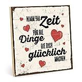 TypeStoff Holzschild mit Spruch – NIMM DIR Zeit FÜR DIE