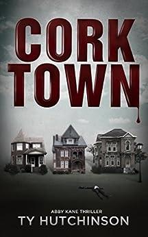 Corktown (Abby Kane FBI Thriller Book 1) by [Ty Hutchinson]