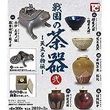 戦国の茶器 弐 天正名物伝 [全6種セット(フルコンプ)]