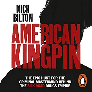 American Kingpin     The Epic Hunt for the Criminal Mastermind Behind the Silk Road Drugs Empire              By:                                                                                                                                 Nick Bilton                               Narrated by:                                                                                                                                 Will Damron                      Length: 12 hrs and 14 mins     1,159 ratings     Overall 4.8