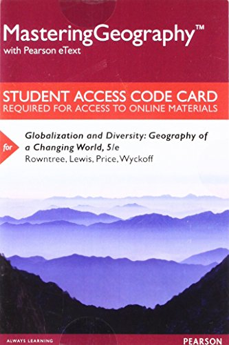 Mastering Geography with Pearson eText -- Standalone Access Card -- for Globalization and Diversity: Geography of a Chan