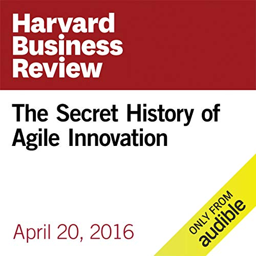 The Secret History of Agile Innovation audiobook cover art