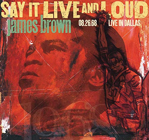 Say It and Loud: Live in Dallas 08.26.68