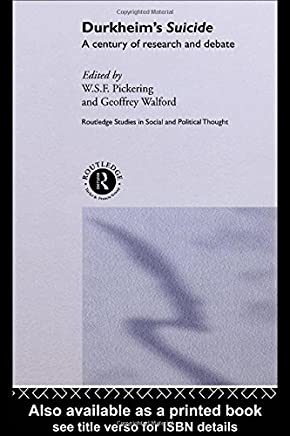 Durkheims Suicide: A Century of Research and Debate