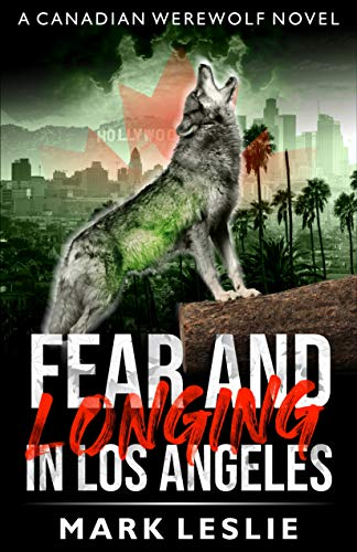 Fear and Longing in Los Angeles (Canadian Werewolf Book 2) (English Edition)