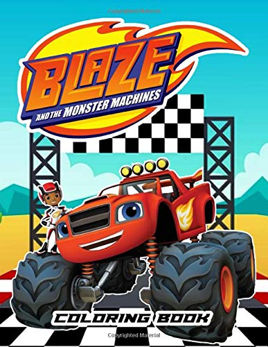 Blaze and the Monster Machines Coloring Book: 50+ Coloring Pages with Fun, Easy, and Relaxing Coloring Pages