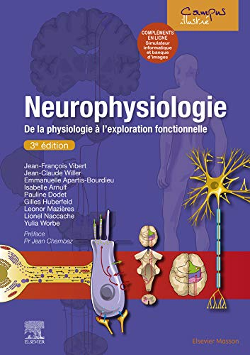 Neurophysiologie: De la physiologie à l'exploration fonctionnelle - avec simulateur informatique (Campus illustré) (French Edition)