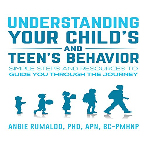 Understanding Your Child's and Teen's Behavior cover art