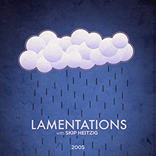 25 Lamentations - 2005                   By:                                                                                                                                 Skip Heitzig                               Narrated by:                                                                                                                                 Skip Heitzig                      Length: 2 hrs and 15 mins     1 rating     Overall 5.0