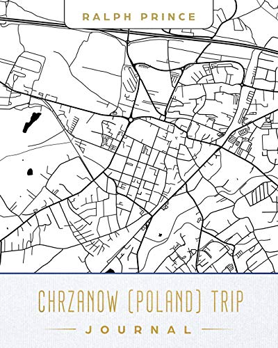 Chrzanow (Poland) Trip Journal: Lined Travel Journal/Diary/Notebook with Chrzanow (Poland) Map Cover Art