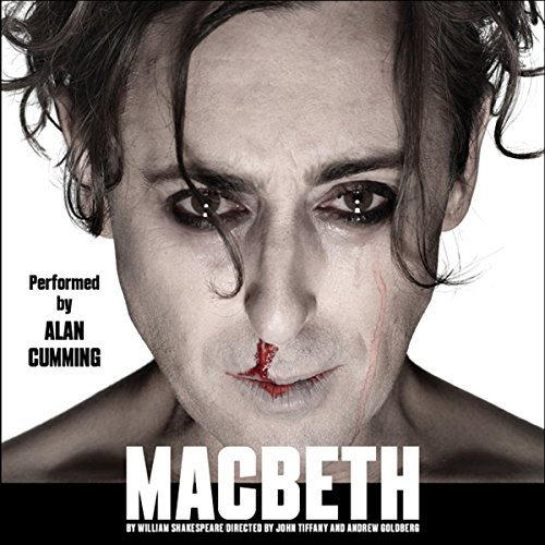 Macbeth (Dramatized)                   Written by:                                                                                                                                 William Shakespeare                               Narrated by:                                                                                                                                 Alan Cumming                      Length: 1 hr and 44 mins     Not rated yet     Overall 0.0