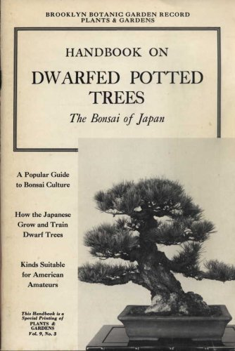 Brooklyn Botanic Garden Record: 'Plants & Gardens'; Handbook on Dwarfed Potted Trees: The Bonsai of Japan , Vol. 9 No. 3