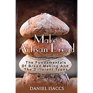 Customer reviews Make Artisan Bread Bake Homemade Artisan Bread, The Best Bread Recipes, Become A Great Baker. Learn How To Bake Perfect Pizza, Rolls, Loves, Baguetts etc. Enjoy This Baking Cookbook:Kisaran