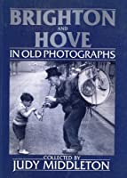 Brighton and Hove in Old Photographs (Britain in Old Photographs) 086299540X Book Cover