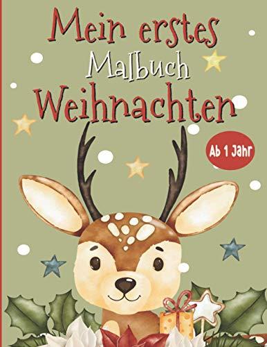 Mein erstes Malbuch Weihnachten Ab 1 Jahr: 100 Herliche Weihnachts-Motive Zum Ausmalen│perfektes Geschenk Für Mädchen Und Jungen | Nikolaus , Weihnachtsbäume , Rentiere , Schneemann Und Mehr...!