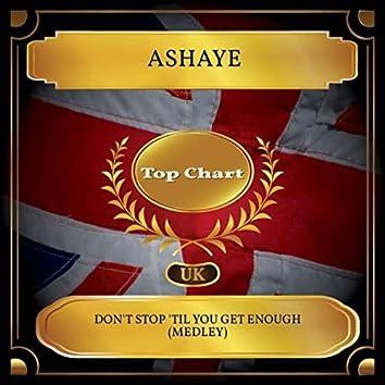 Don't Stop 'Til You Get Enough (Medley) (UK Chart Top 100 - No. 45)